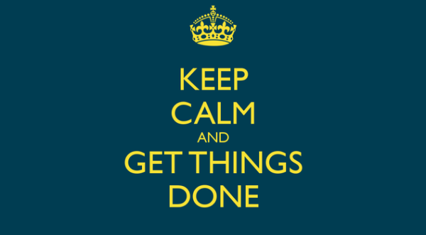 keep calm and get things done
