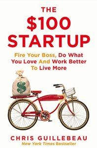 The $100 Startup Fire Your Boss Do What You Love and Work Better to Live More